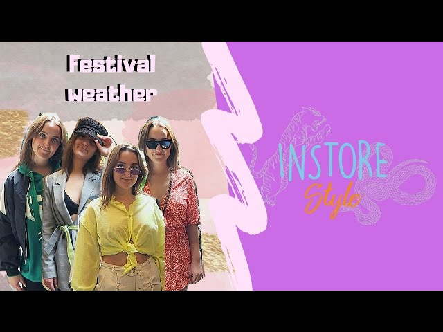 INSTORE STYLE // Festival Weather
