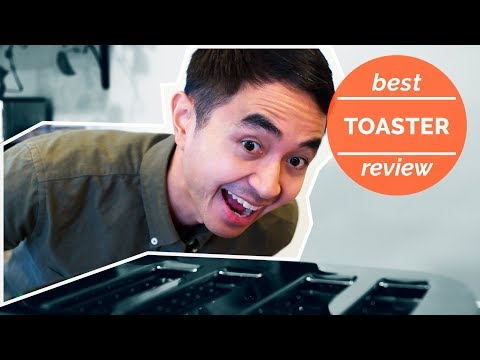 The Best Toaster of 2018 | Quick Take Review