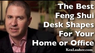 Feng Shui Desk Shapes For Your Home Or Office