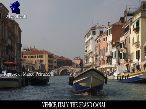 VENICE THE MOST BEAUTIFUL CITY IN THE WORLD: THE GRAND CANAL
