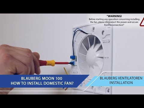 Blauberg Moon Fan Review And Installation. How To Install And Connect A Domestic Fan?