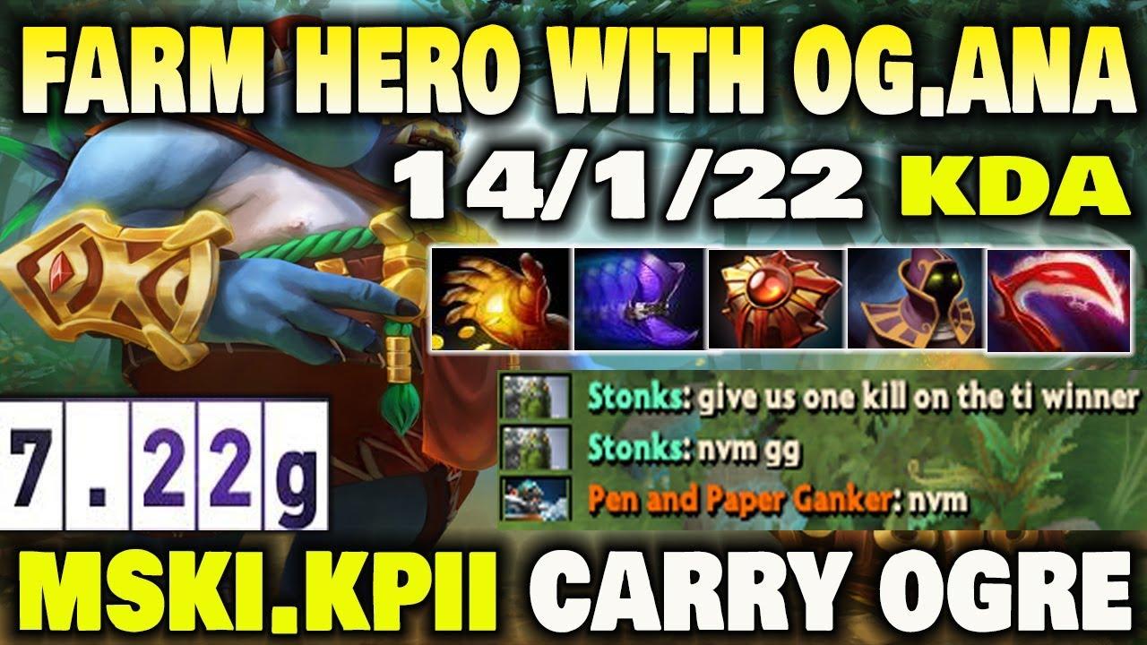 Kpii Carry Ogre With Og Ana Dota2 7 22 Youtube