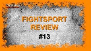 Fightsport Review #13: Joanna Jędrzejczyk, UFC Calgary, KSW 45 i Muaythai