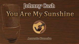 You Are My Sunshine - Johnny Cash (Acoustic Karaoke)