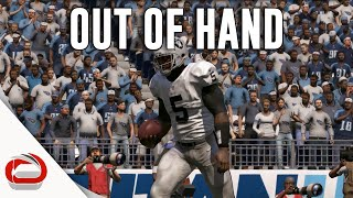 OUT OF HAND - Oakland Raiders vs. Tenessee Titans - MADDEN 17 - Episode 4 - KWAME CHEDDARS