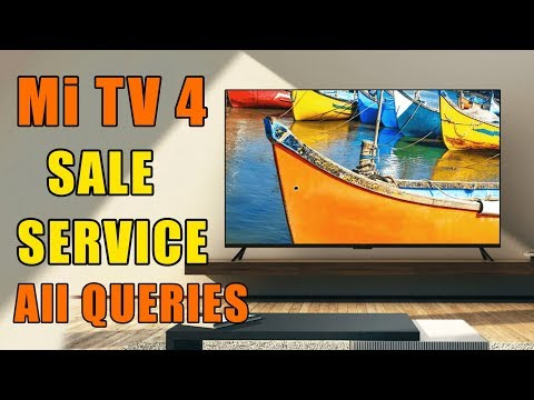 Mi TV 4 India All Questions Answered, Doubts Cleared, Sale, Price Slash, Accessories