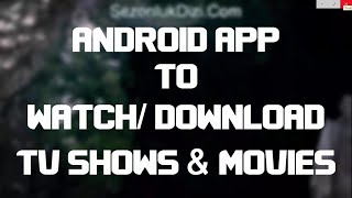 best android app free to watchdownload tv shows movies