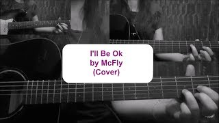 I'll Be Ok by McFly (Cover/ Tutorial) | Ruby_Guitar