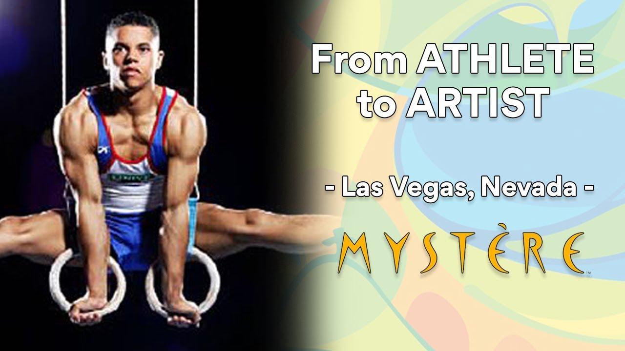 Champion Gymnast To Circus Performer | Athlete To Artist | Mystère By  Cirque Du Soleil