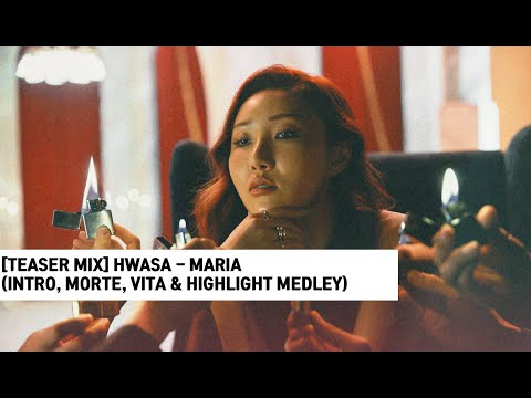 [TEASER MIX/티저믹싱] 화사(HWASA) – MARIA (INTRO, MORTE, VITA & HIGHLIGHT MEDLEY
