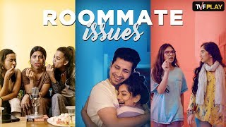 Roommate Issues I Exciting shows and videos on TVFPlay