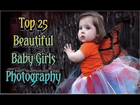 Top 25 Beautiful Baby Girls Photography