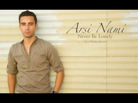 Arsi Nami - Never Be Lonely (Levi Whalen remix) + Lyrics