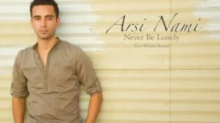 Watch Arsi Nami Never Be Lonely video