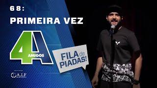 FILA DE PIADAS - PRIMEIRA VEZ - #68