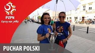Puchar na mieście! / Polish Cup trophy travelling around town!