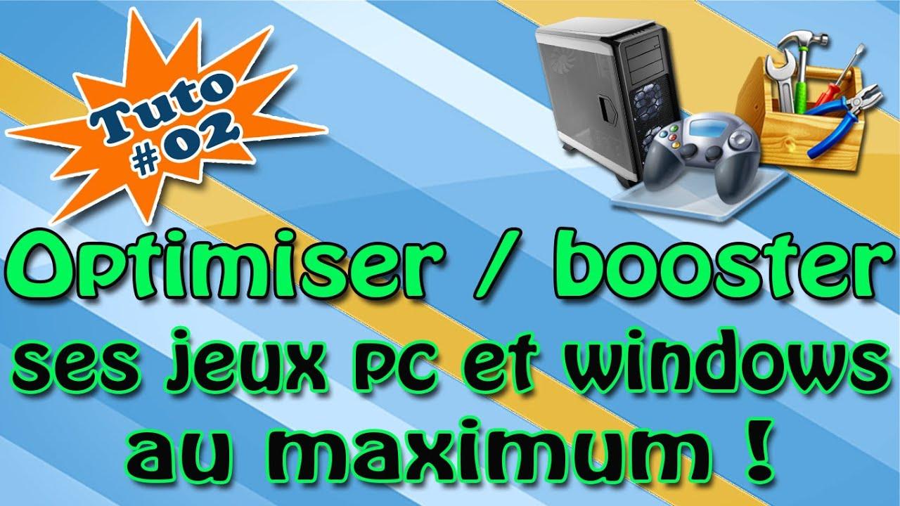 [Tuto] Optimiser / Booster ses jeux PC & Windows à fond | Part 02