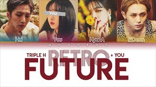 TRIPLE H (트리플 H) - RETRO FUTURE [4 Members ver.] + You As a Member (Color Coded Han|Rom|Eng)