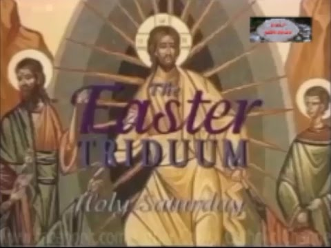 The Easter Triduum: HOLY SATURDAY ~ Father Corapi