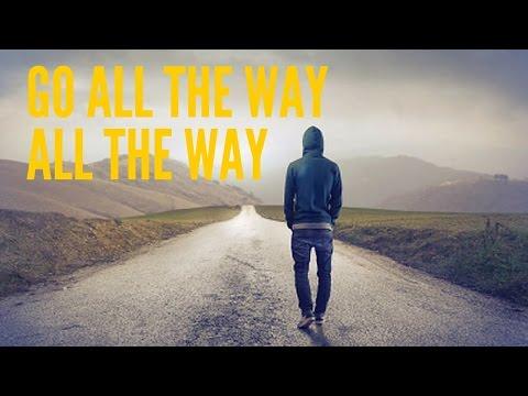 GO ALL THE WAY - Motivational Video (Charles Bukowski - Poem)