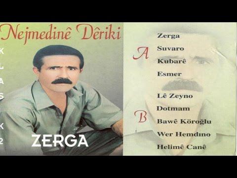 Nejmediné Dériki - Zerga