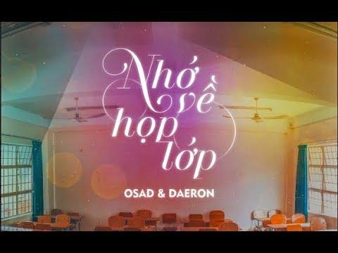 NHỚ VỀ HỌP LỚP - OSAD x Daeron - Osad