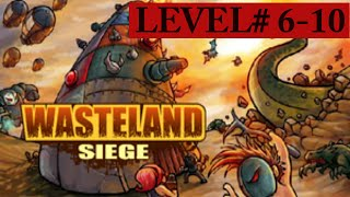 Wasteland Siege | 6-10 | Gameplay walkthrough | MOPIXIE.COM