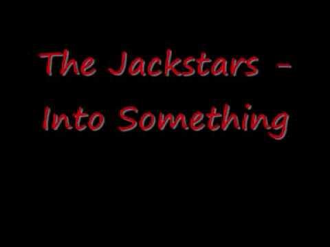 The Jackstars - Into Something