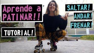 COMO PATINAR!!! FRENAR!! Y SALTAR!! TUTORIAL DE PATINAJE - ROLLER SKATE - QUAD SKATE - PATIN