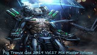 Psy Trance Goa 2019 Vol 17 Mix Master volume
