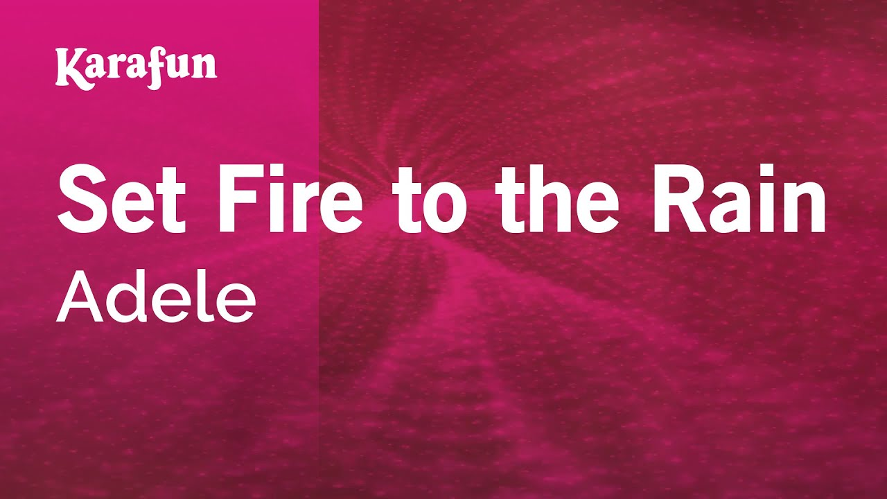 Karaoke Set Fire To The Rain Adele Youtube