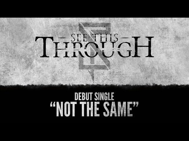 See This Through - Not the Same [Official Lyric Video]