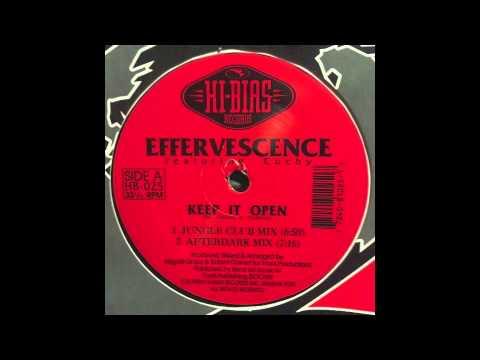 Effervescence Ft Cuchy - Keep It Open (Jungle Club Mix)