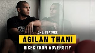 Agilan Thani Rises From Adversity   ONE: Feature