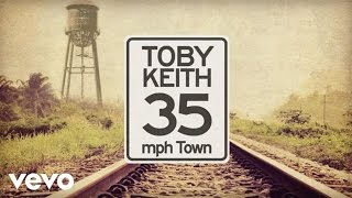 Toby Keith - 35 Mph Town (Lyric Video) YouTube Videos
