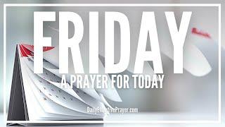 Prayer For Friday Morning - Friday Prayers