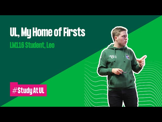 VLOG: UL, My Home of Firsts - LM116 Student, Leo