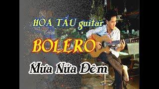 HOÀ TẤU guitar BOLERO LÂM THÔNG / Mưa Nửa Đêm / nhạc vàng chọn lọc hay nhất / nhạc trữ tình sâu lắng