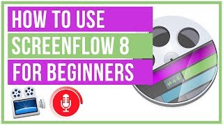 How To Use Screenflow 8 For beginners - Screenflow Tutorial