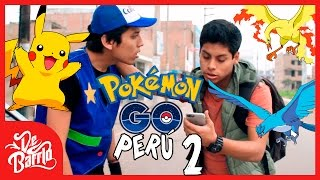 POKEMON GO EN PERU #2 | DeBarrio