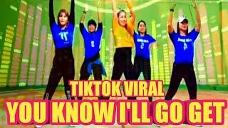 YOU KNOW I'LL GO GET - TIKTOK VIRAL - SENAM KREASI - ZUMBA DANCE