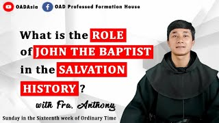 12th One Min Catechism- What is the ROLE of JOHN THE BAPTIST in the SALVATION HISTORY?