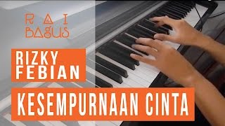 Video Rizky Febian - Kesempurnaan Cinta Piano Cover download MP3, 3GP, MP4, WEBM, AVI, FLV Juli 2018