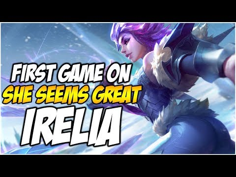 FIRST GAME ON NEW IRELIA, SHE SEEMS GREAT! | League of Legends