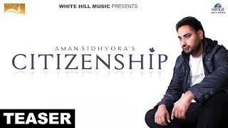 Citizenship  (Teaser) Aman Sidhyora  | White Hill Music | Releasing on 3rd June