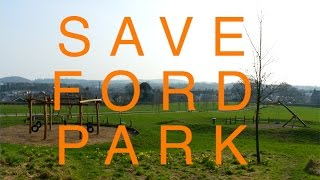 Sldc - Save Ford Park, Ulverston By Granting Planning Permission