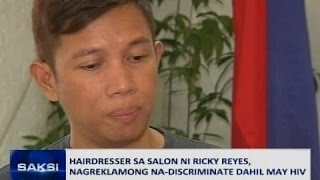 Saksi: Hairdresser sa salon ni Ricky Reyes, nagreklamong na-discriminate dahil may HIV