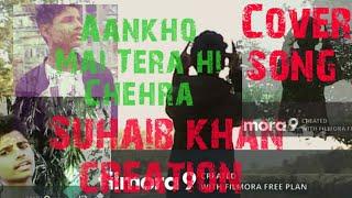 Aankhon mein tera hi chehra (Tera Deewana)  cover   Suhaib Khan   New Romantic Song   Tiktok Trends