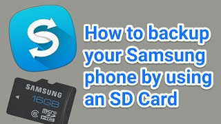 How to Backup & Transfer Your Samsung Phone Data With a Micro SD Card