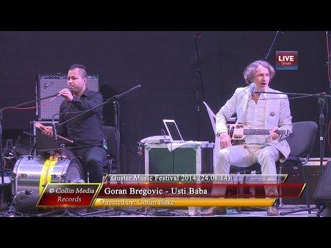 Goran Bregovic - Usti Baba (Live @ Gustar Music Fest 2014) (24.08.14)